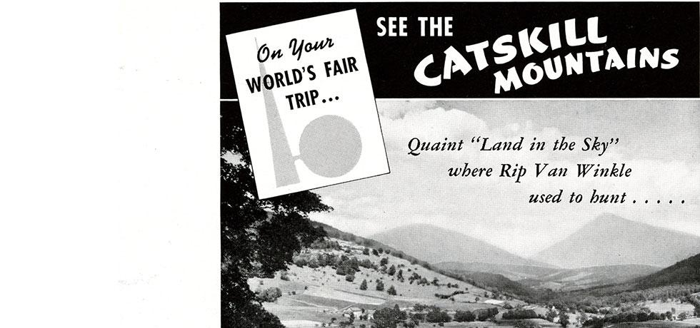 On Your World's Fair Trip...See the Catskill Mountains, An advertisement from the World's Fair, held in New York City in 1939